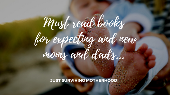 Must read books for expecting and new moms and dads